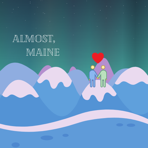 """Almost, Maine"" Preparations"