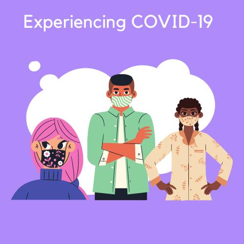 Experiencing COVID-19